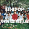 affiche Ethipop Summer Of LOVE