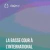 La Basse Cour à l'International