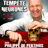 Tempête sous les neurones avec Philippe de Perthuis