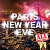PARIS NEW YEAR : All Inclusive - Tout Inclus
