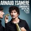 ARNAUD TSAMERE - CONFIDENCES SUR PAS MAL DE TRUCS...