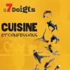 CUISINE & CONFESSIONS - Cie Les 7 doigts de la Main