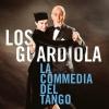 LOS GUARDIOLA - ET LA COMMEDIA DEL TANGO