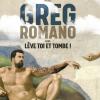 GREG ROMANO - LEVE-TOI ET TOMBE