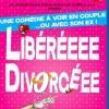 LIBEREEEE DIVORCEEE