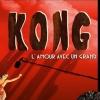 KONG - L'AMOUR AVEC UN GRAND