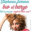 STEPHANIE JARROUX EST BIO ET BARGE - TOFU LA SEMAINE, MOJITO LE WEEK-END