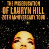 MS.LAURYN HILL - MISEDUCATION 20TH ANNIVERSARY