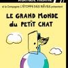 LE GRAND MONDE DU PETIT CHAT
