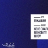 House of Jazz w/ Neue Grafik, Monomite & Erkalium