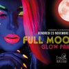 FULLMOON - GLOW PARTY
