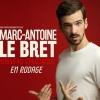 MARC-ANTOINE LE BRET - EN RODAGE