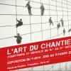 L'ART DU CHANTIER + MUSÉE - BILLET COMBINÉ