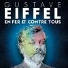 GUSTAVE EIFFEL - EN FER ET CONTRE TOUS