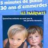 5 MN DE PLAISR 30 ANS D'EMMERDES - LES MARMOTS