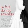 LE FRUIT DE NOS ENTRAILLES