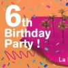 ALLO FLORIDE 6TH BIRTHDAY PARTY