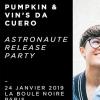 PUMPKIN & VIN'S DA CUERO - ASTRONAUTE RELEASE PARTY
