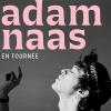ADAM NAAS + 1ERE PARTIE