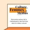 affiche CULTURE, FEMMES & MEDIAS : RENCONTRE & DISCUSSIONS