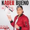 KADER BUENO - UN TOUR DE MA VIE