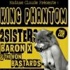 King phantom, 2Sisters; Baron X & the von bastards