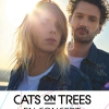 CATS ON TREES + 1ere partie