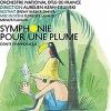 SYMPHONIE POUR UNE PLUME - ORCHESTRE NATIONAL D'ILE DE FRANCE
