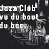Jazz club vu du bout du bar
