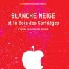 BLANCHE NEIGE - ET LE BOIS DES SORTILEGES