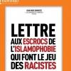 LETTRE AUX ESCROCS - DE L'ISLAMOPHOBIE