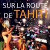 SUR LA ROUTE DE TAHITI - TROUPE ALOHA TAHITI SHOW