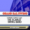 affiche LE GRAND BAL SWING w/ THE SCARLET SWING BAND