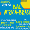 affiche Bal Africa-Brasil ~ afro/brésil/caraïbes & luso-tropical party !