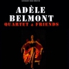 affiche ADELE BELMONT QUARTET & FRIENDS