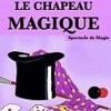 LE CHAPEAU MAGIQUE