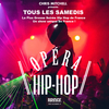 affiche L'OPERA HIP HOP (SAISON 2) / GRATUIT SUR INVITATION A TELECHARGER / UN SHOW UNIQUE EN FRANCE