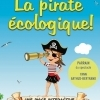 LA PIRATE ECOLOGIQUE !