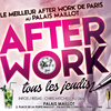affiche AFTER WORK ALL INCLUSIVE PALAIS MAILLOT (OPEN FINES BULLES et BUFFET)