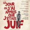 JEAN-FRANCOIS DEREC - LE JOUR - OU J'AI APPRIS QUE J'ETAIS JUIF