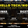 affiche Hello Tech/No! - New Year 2020 Festival (Non Stop 15 Hours)