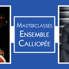affiche Concert : Lunch Time Masterclasses par l'Ensemble Calliopée