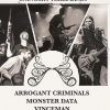 affiche ARROGANT CRIMINALS + MONSTER DATA + VINCEMAN
