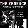 affiche THE ESSENCE + WAITING FOR WORDS