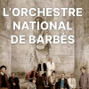 affiche L'Orchestre National de Barbès - 360 Paris Music Factory