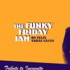 affiche THE FUNKY FRIDAY JAM BY FELIX SABAL-LECCO : TRIBUTE TO INCOGNITO