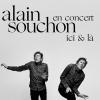 ALAIN SOUCHON - ICI ET LA
