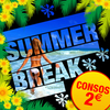 affiche SUMMER BREAK [ Consos 2€ ]