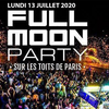 affiche FULL MOON PARTY SUR LES TOITS DE PARIS (ROOFTOP / TERRASSE GEANTE / BARBECUE GEANT)