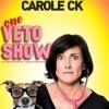 CAROLE CK - VETO SHOW
